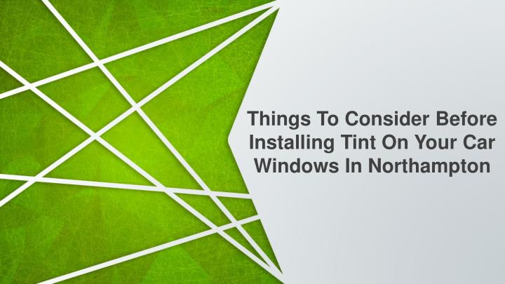 things to consider before installing tint on your n.