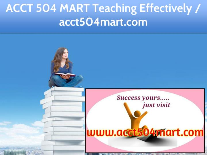 acct 504 mart teaching effectively acct504mart com n.