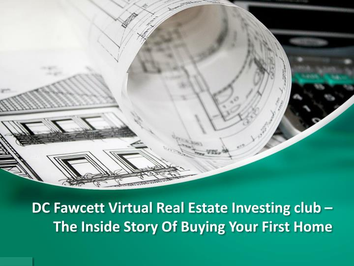dc fawcett virtual real estate investing club the inside story of buying your first home n.