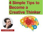 4 simple tips to become a creative thinker