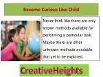 become curious like child 1