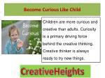become curious like child
