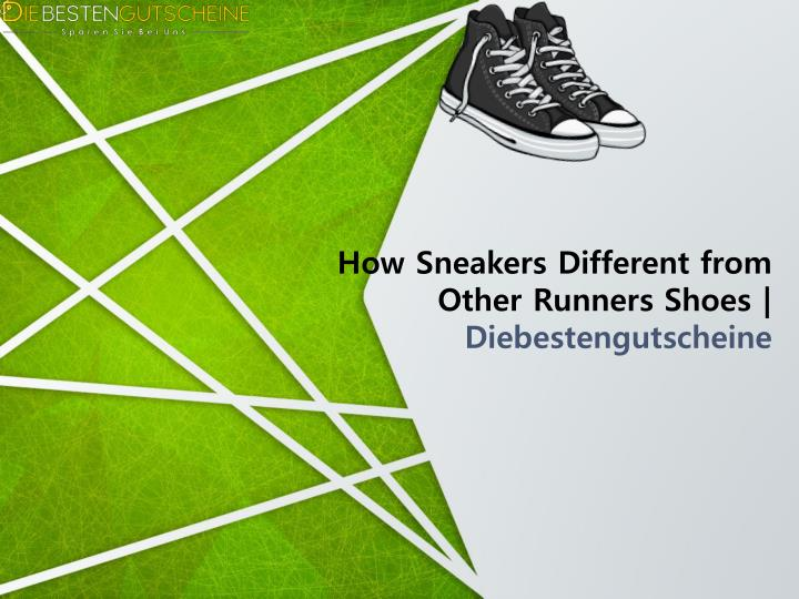 how sneakers different from other runners shoes n.