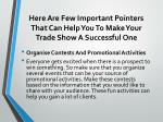 here are few important pointers that can help you to make your trade show a successful one 2