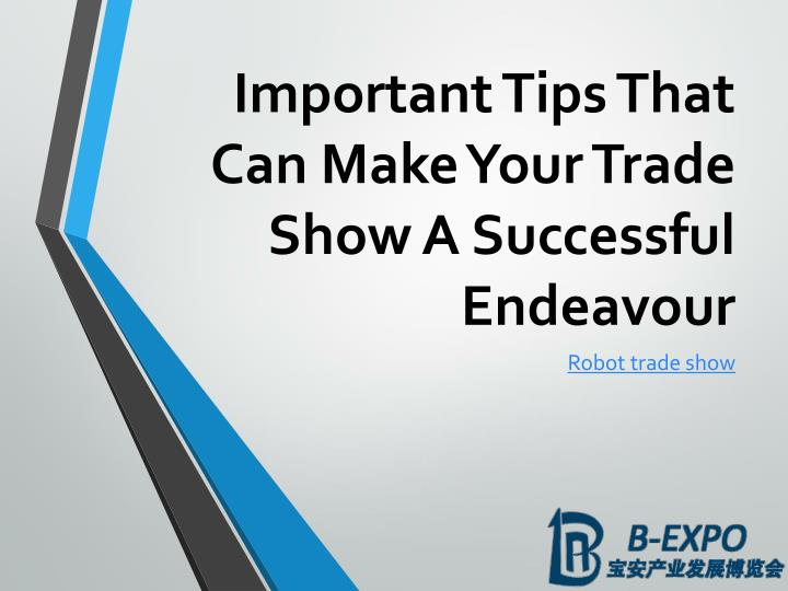 important tips that can make your trade show a successful endeavour n.
