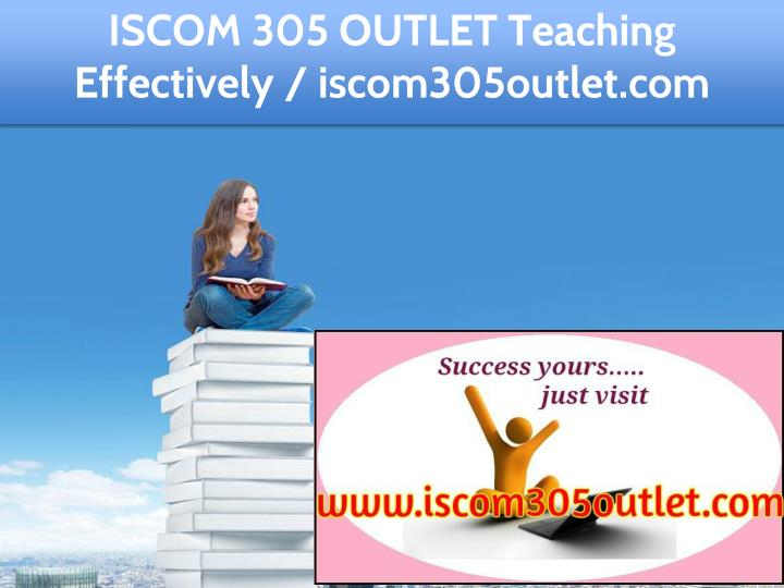 iscom 305 outlet teaching effectively n.