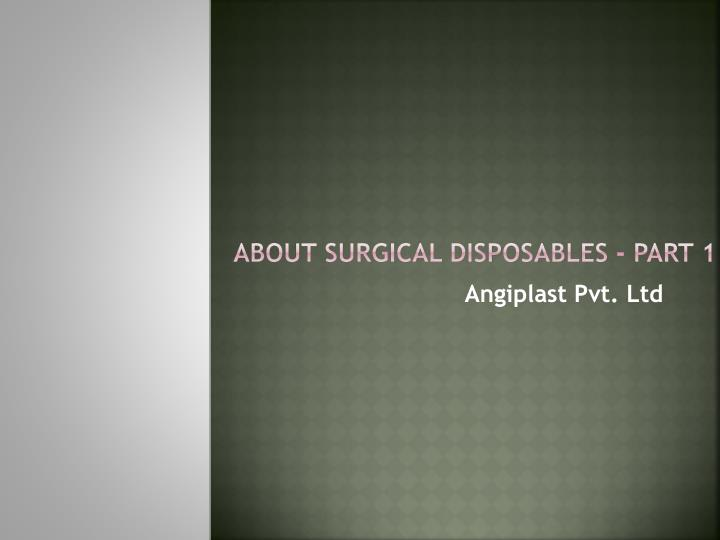 about surgical disposables part 1 n.