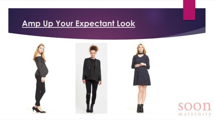 amp up your expectant look n.
