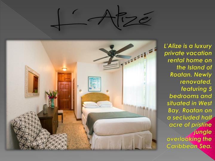 l alize is a luxury private vacation rental home n.