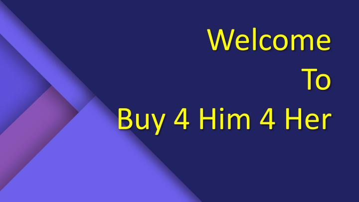 welcome to buy 4 him 4 her n.