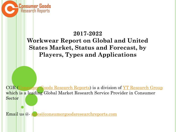 2017 2022 workwear report on global and united n.