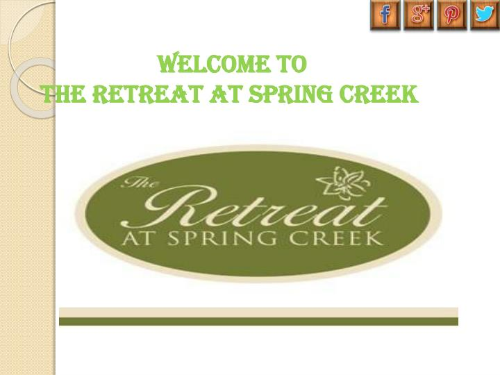 welcome to the retreat at spring creek n.