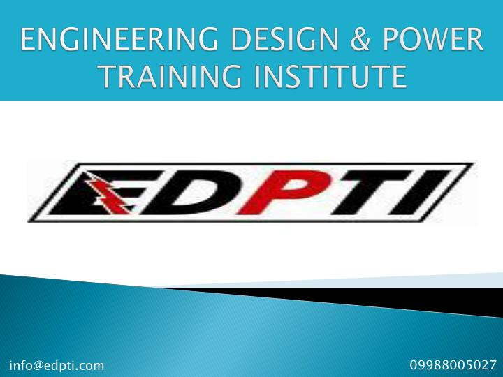 engineering design power training institute n.