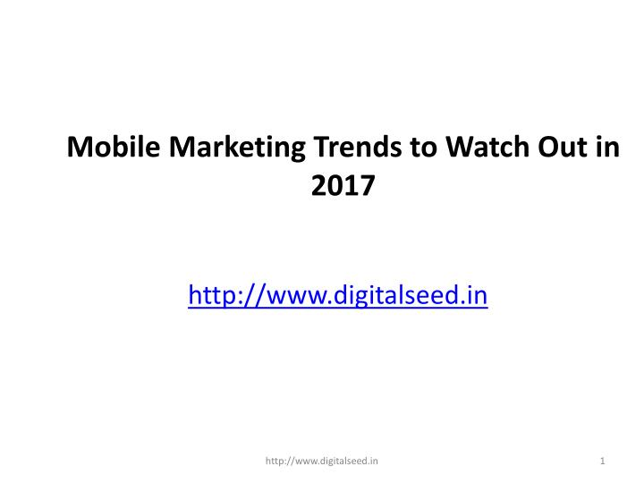 mobile marketing trends to watch out in 2017 n.