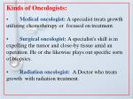 kinds of oncologists medical oncologist