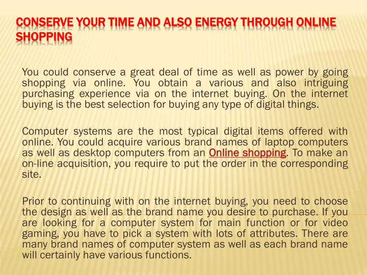 conserve your time and also energy through online shopping n.