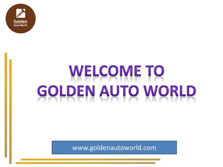 welcome to golden auto world n.
