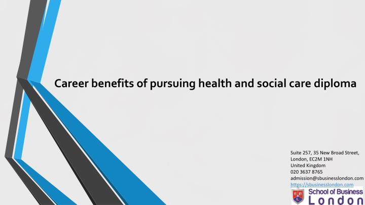 career benefits of pursuing health and social n.