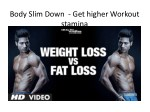 body slim down get higher workout stamina