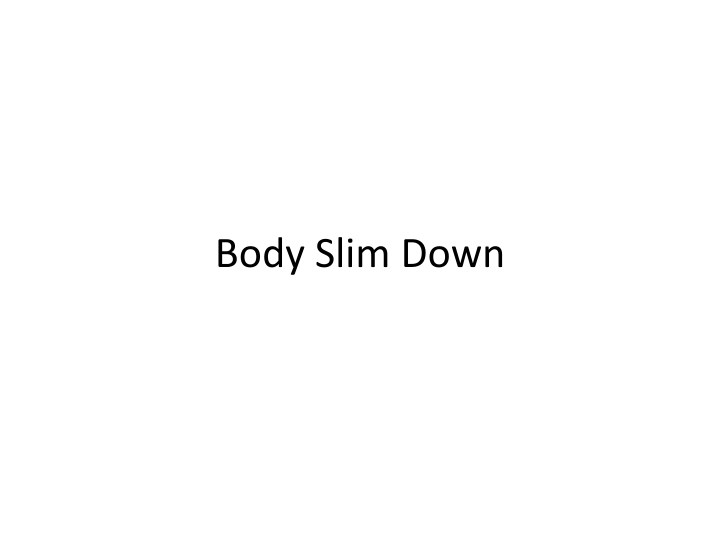 body slim down n.