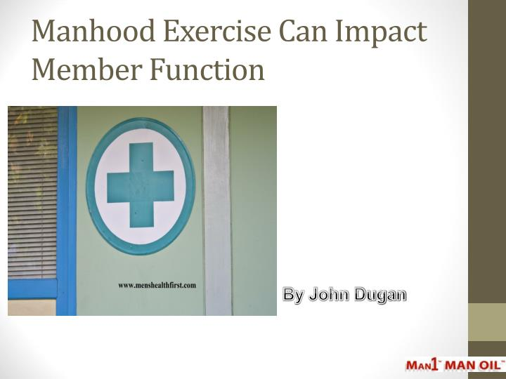 manhood exercise can impact member function n.