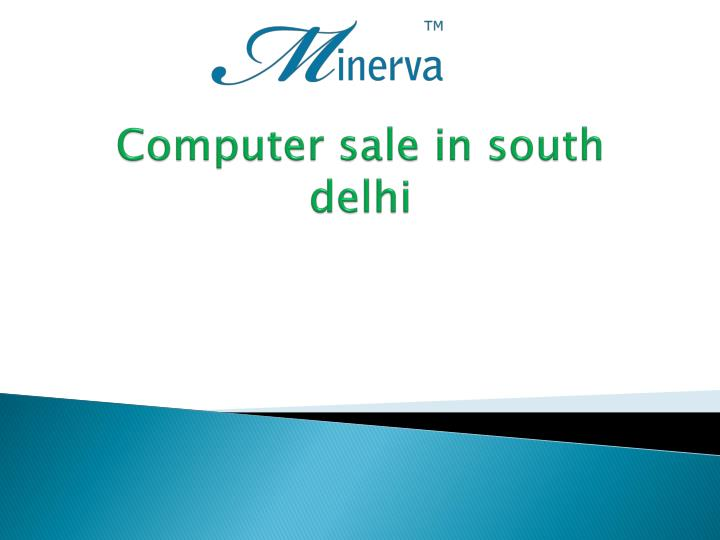 computer sale in south delhi n.