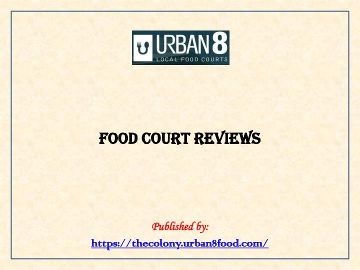 food court reviews published by https thecolony urban8food com n.
