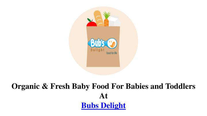 organic fresh baby food for babies and toddlers n.