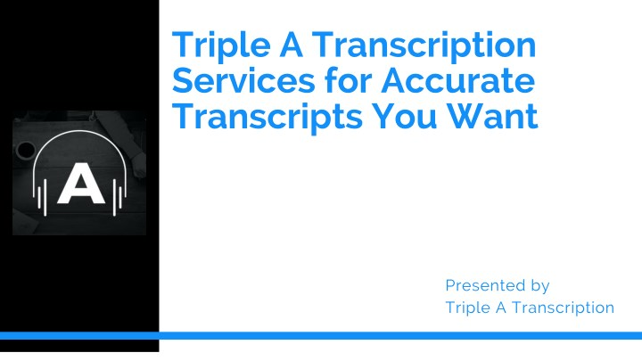 triple a transcription services for accurate n.