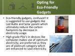 opting for eco friendly gadgets