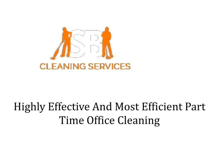 highly effective and most efficient part time office cleaning n.