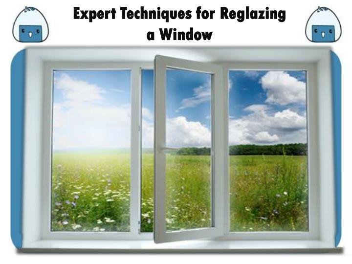 expert techniques for reglazing a window n.