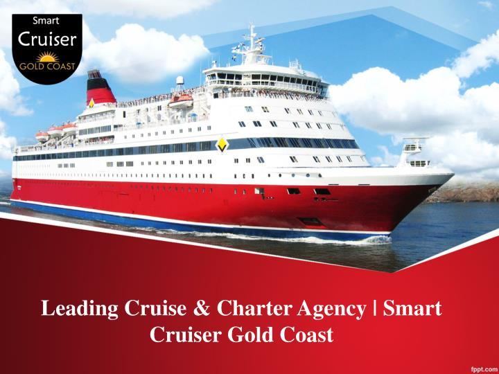 leading cruise charter agency smart cruiser gold coast n.