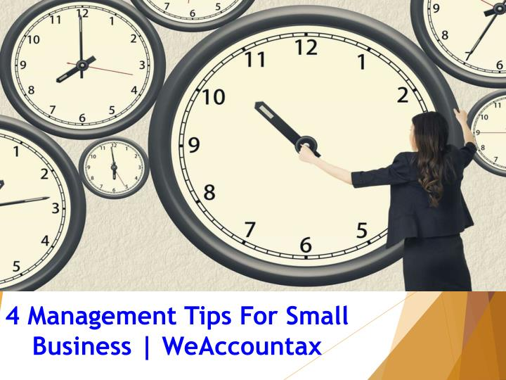 4 management tips for small business weaccountax n.