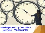 4 management tips for small business weaccountax