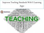 improves teaching standards with e learning apps