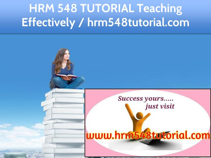 hrm 548 tutorial teaching effectively n.