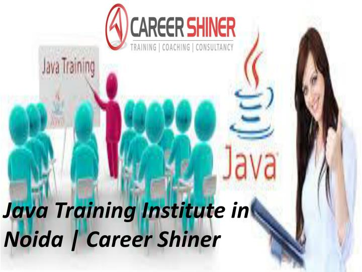 java training institute in noida career shiner n.