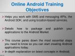 online android training objectives 1