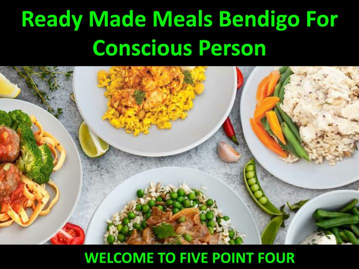 ready made meals bendigo for conscious person n.