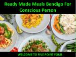 ready made meals bendigo for conscious person