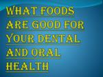 what foods are good for your dental and oral health