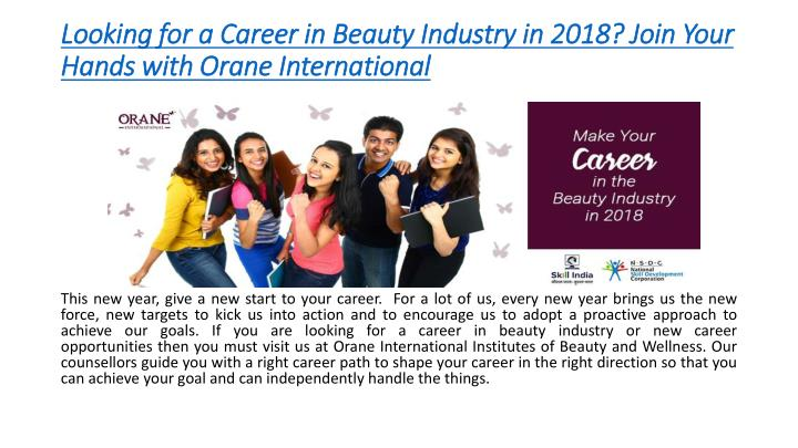 looking for a career in beauty industry in 2018 join your hands with orane international n.