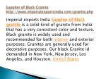 supplier of black granite http www imperialexportsindia com granite php
