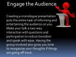 engage the audience creating a monologue