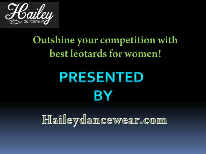 outshine your competition with best leotards n.