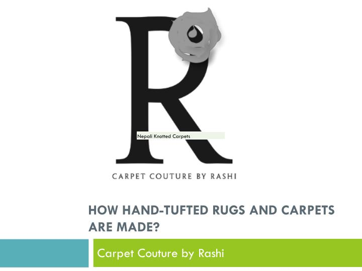 how hand tufted rugs and carpets are made n.