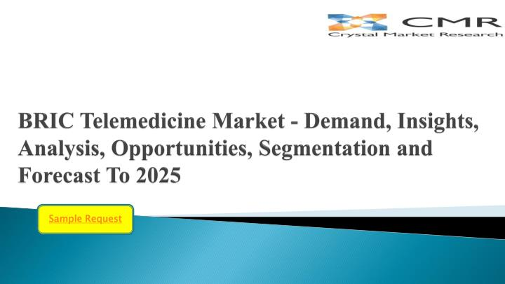bric telemedicine market demand insights analysis opportunities segmentation and forecast to 2025 n.