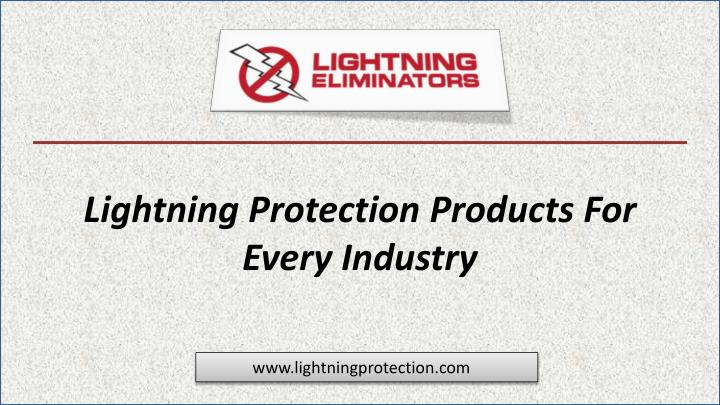 lightning protection p roducts f or every industry n.