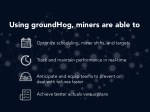 using groundhog miners are able to